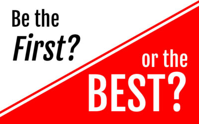 Ep 203: Be First or Be the Best