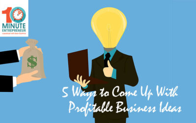 Ep 270: 5 Ways to Come Up with a Profitable Business Idea