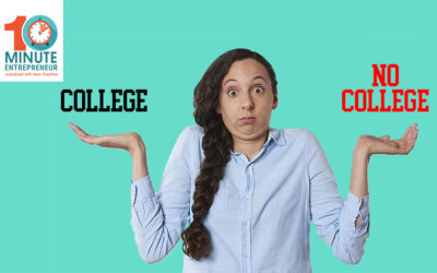 Ep 272: When to Go to College and NOT to Go