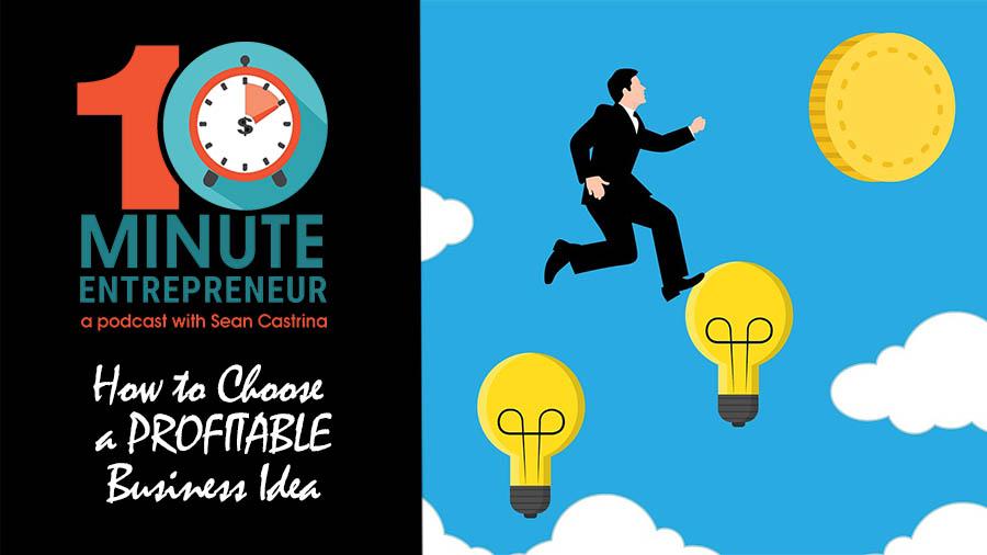 Ep 292: How to Choose a PROFITABLE Business Idea