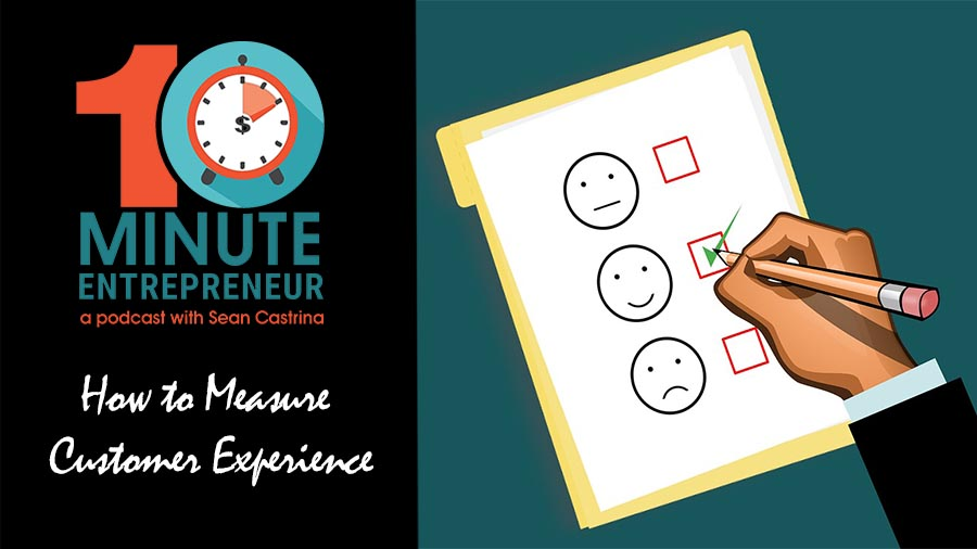 Ep 297: How to Measure Customer Experience